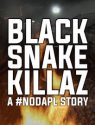 Black Snake Killaz
