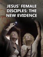 Jesus' Female Disciples: The New Evidence