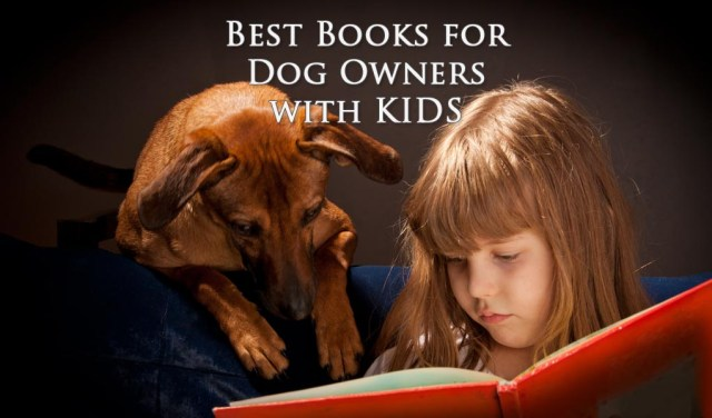 Best Dog Books for Dog Owners with Kids