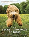 The Secret Language of Dogs: Unlocking the Canine Mind for a Happier Pet Paperback by Victoria Stilwell