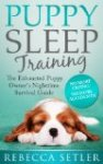 Puppy Sleep Training - The Exhausted Puppy Owner's Nighttime Survival Guide