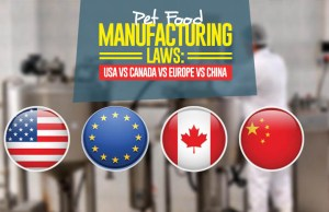 Pet Food Manufacturing Regulations - USA vs Canada vs Europe vs China