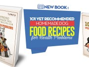Our 101 Homemade Dog Food Recipes Vet Approved Book