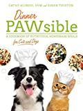 Dinner PAWsible: A Cookbook for Cats and Dogs by Susan Thixton and Cathy Alinovi