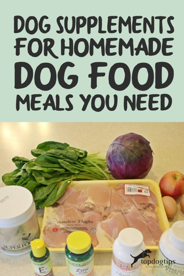 Dog Supplements for Homemade Dog Food Meals You Need