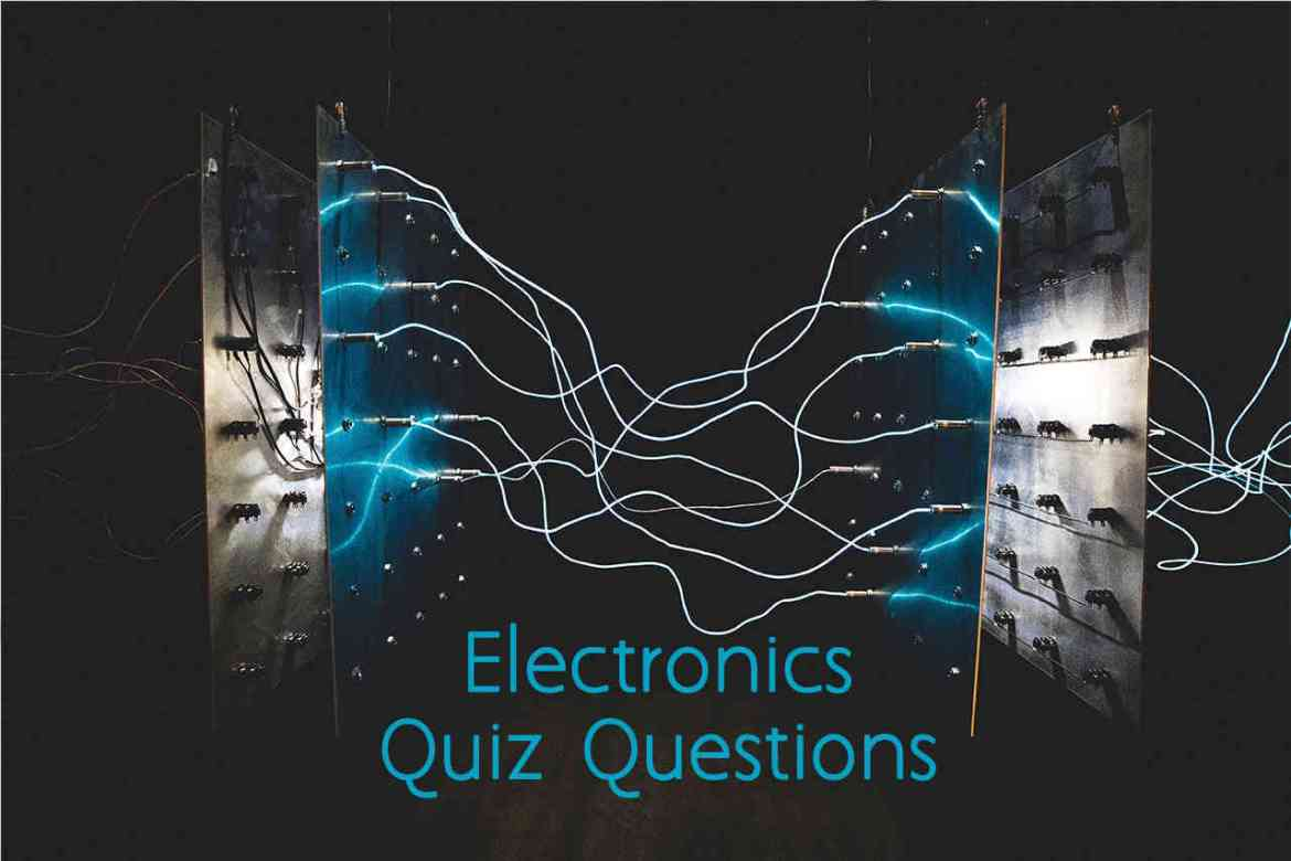 Electronics Basic General Knowledge Questions and Answers