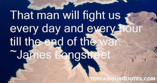 James Longstreet Quotes