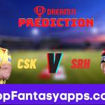 CSK vs SRH Dream11 Team Prediction Todays IPL Match, 100% Winning