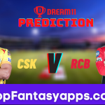 CSK vs RCB Dream11 Team Prediction for Today's IPL Match