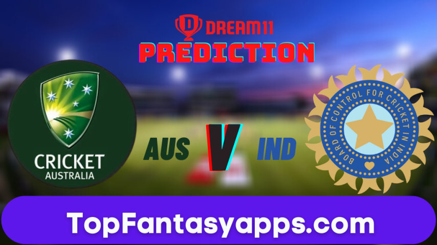 AUS vs IND Dream11 Team Prediction for Today's Match(100% Winning)