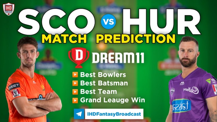 SCO vs HUR Dream11 Team Prediction Today's BBL Match,100% Winning