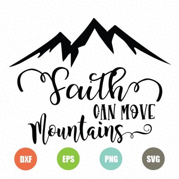 Faith Can Move Mountains Svg Topfreedesigns