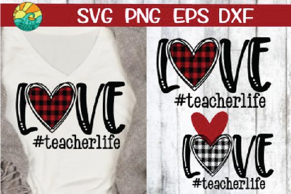 Free LOVE  Teacher Life  Buffalo Plaid Svg file for cricut, silhouette cameo and other cutting machines