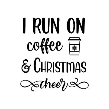 I run on coffee and christmas cheer svg file