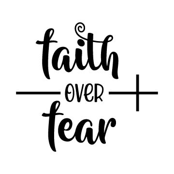Faith over fear svg free