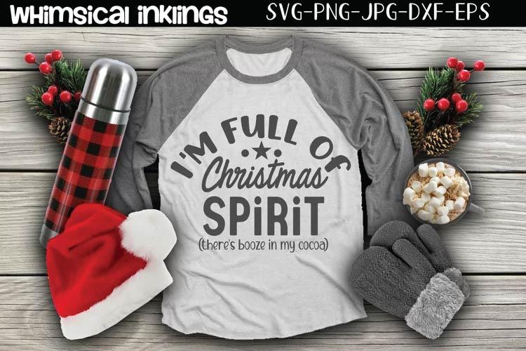 I'm Full Of Christmas Spirit SVG free