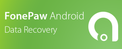 FonePaw Android Data Recovery 2.8.0 Crack & Keygen Full