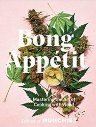 Bong Appétit Mastering the Art of Cooking with Weed