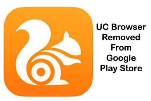 UC Browser को Google ने play store से remove किया