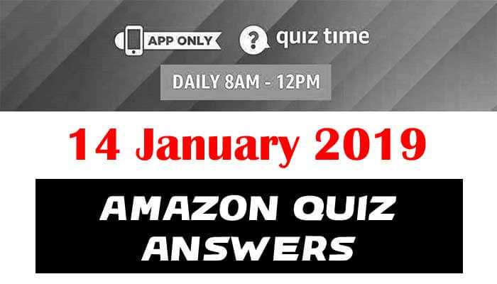 Amazon Quiz 14 January 2019 Answers - Win Rs.1000 Quiz