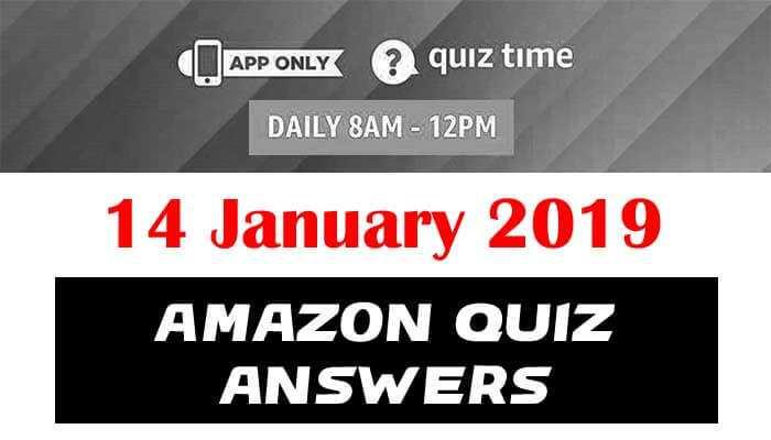 Amazon Quiz 14 January 2019