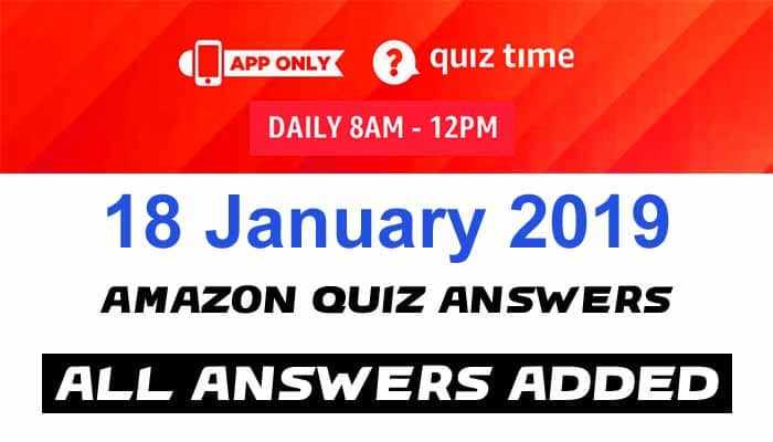 Amazon Quiz 18 January 2019 Answers - Win Rs.50000
