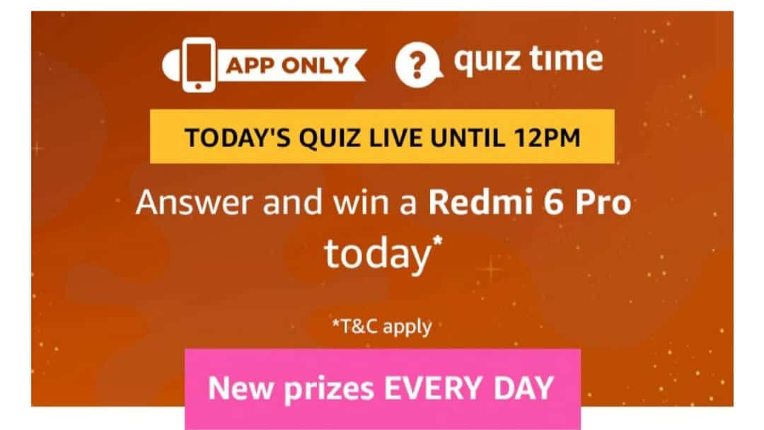 Amazon Quiz 20 February 2019 Answers - Win Redmi 6 Pro