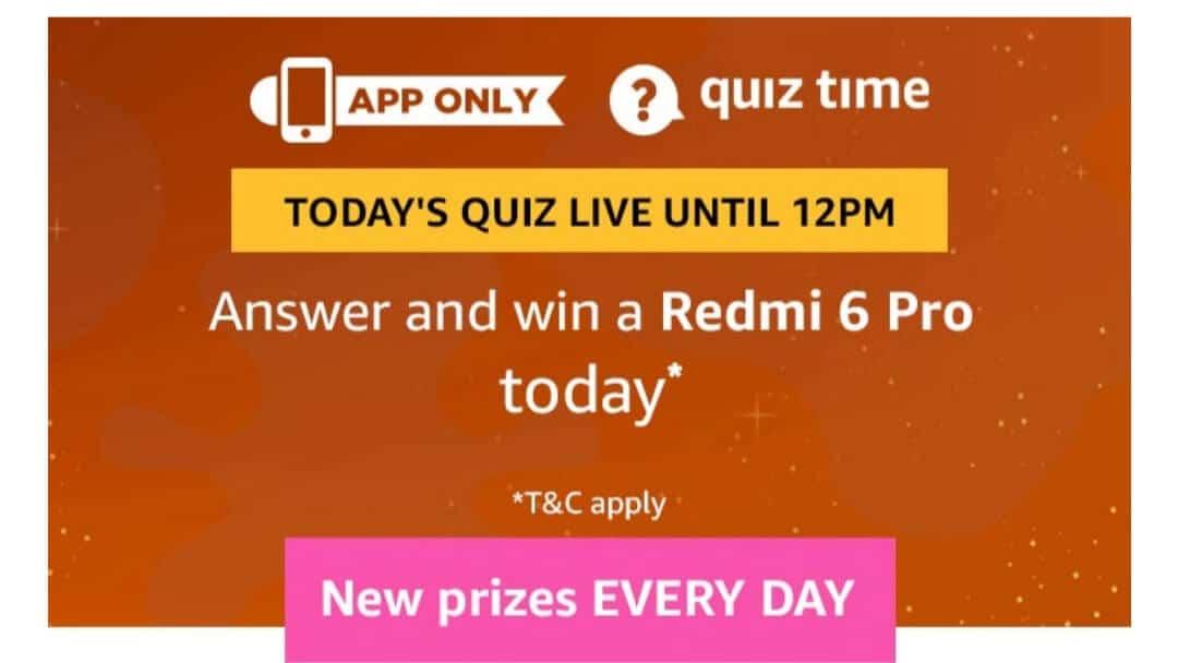 Amazon Quiz 20 February 2019 Answers - Win Redmi 6 Pro