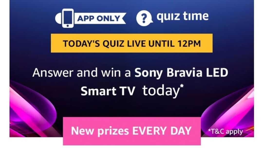 Amazon Quiz 25 May 2019 Answers - Sony Bravia LED TV | TOPHUNT