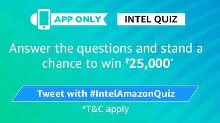 Amazon Intel Quiz Answers - Win Rs.25000 Pay Balance