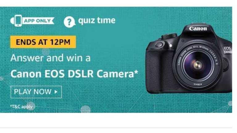 Amazon Quiz 2 July 2019 Answers - Canon EOS Dslr Camera