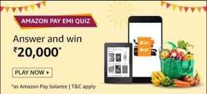 Amazon Pay Emi Quiz Answers - Win Rs.20000 Amazon Pay Balance (March 2020)
