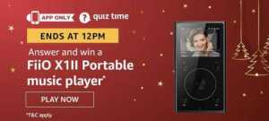 Amazon Quiz 11 January 2020 Answers Win FiiO X1II Portable Music Player
