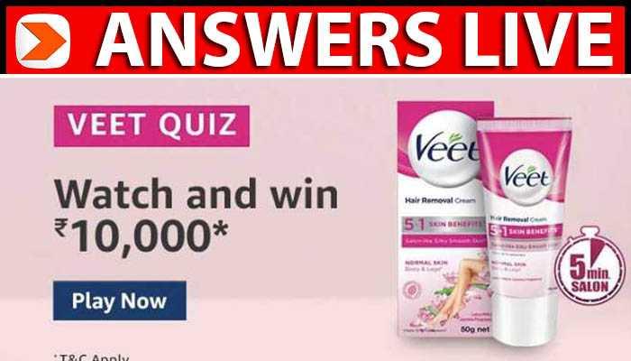 Amazon Veet Quiz Answers Watch & Win Rs.10000