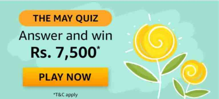 Amazon The May Quiz Answers -  Win Rs.7500