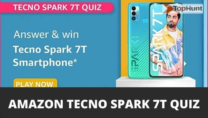 Amazon Tecno Spark 7T Quiz Answers Win Techno Smartphone