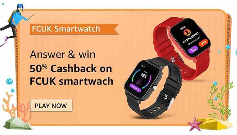 Amazon FCUK Series 2 Smartwatch Quiz Answers Win 50% Cashback