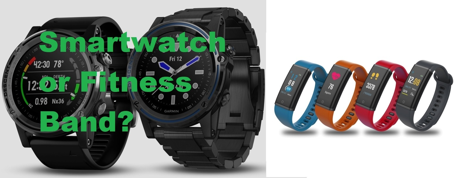 Smartwatch or Fitness Band, which one should I buy?