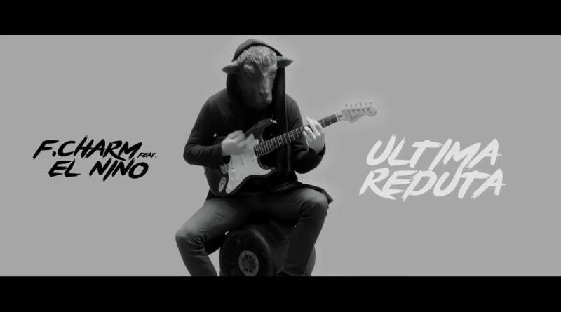 F.Charm - Ultima reduta feat. El Nino