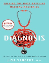 Diagnosis: Solving the Most Baffling Medical Mysteries pdf