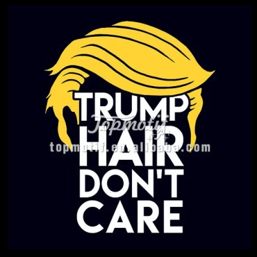Wholesale Custom Apparel Trump Hair Don'T Care Heat Transfer Iron On