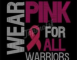 Iron-On Transfers I Wear Pink For All Warriors Rhinestones Designs Templates