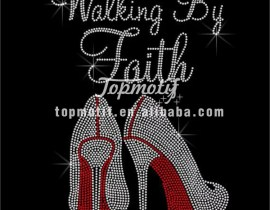 Walking By faith Crystal High Heel Rhinestones Hotfix Transfers Customized