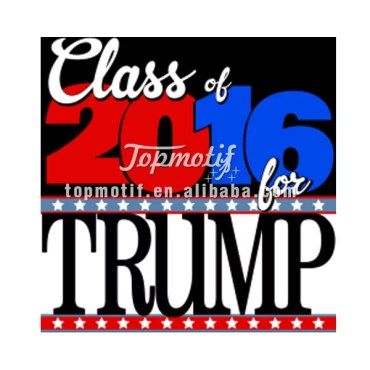 T Shirt Transfer Paper Class Of 2016 Trump Heat Transfer Printing