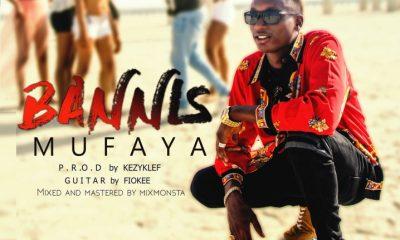 MUSIC: Mufaya – Bannis (Prod. KezyKlef)