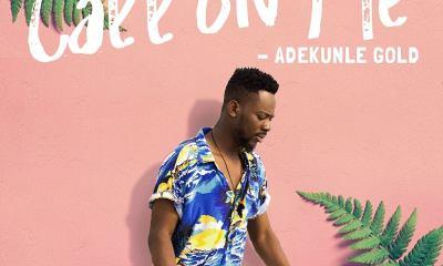 New Music: Adekunle Gold – Call On Me