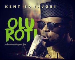 "WATCH: Music Video for Kent Edunjobi's ""Oluroti"" (""ROTI"" Soundtrack)"