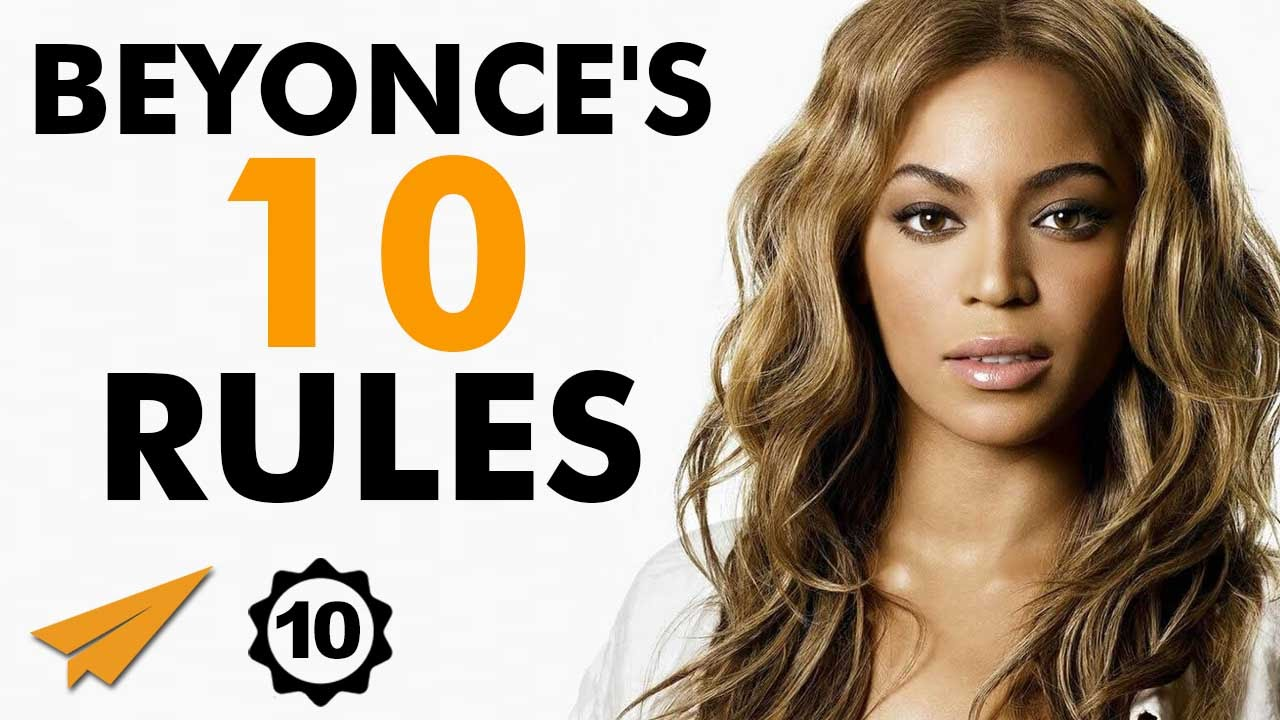 0731a13ffa2 Beyonce s Top 10 Rules For Success