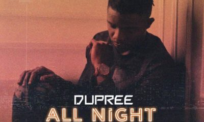 Music Download: Dupree – All Night