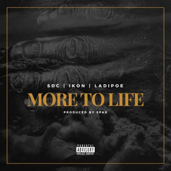 Download: SDC Ft  Ladipoe and Ikon - More To Life